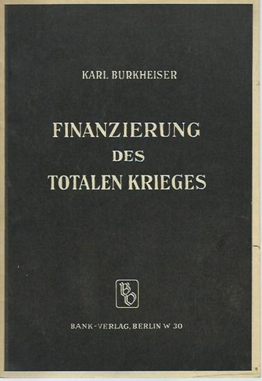 Burkheiser, Karl: Finanzierung des totalen Krieges. 0