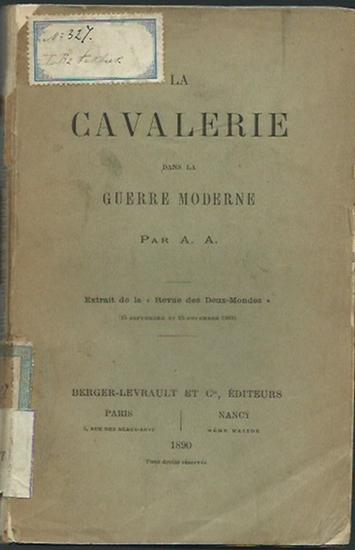 A.A.: La Cavalerie dans la guerre moderne. Extrait de la 'Revue des Deux-Mondes' 1889. 0