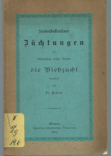 Peters, Fr.: Siedenbollentiner Züchtungen und Besprechung einiger Fragen die Viehzucht betreffend. 0