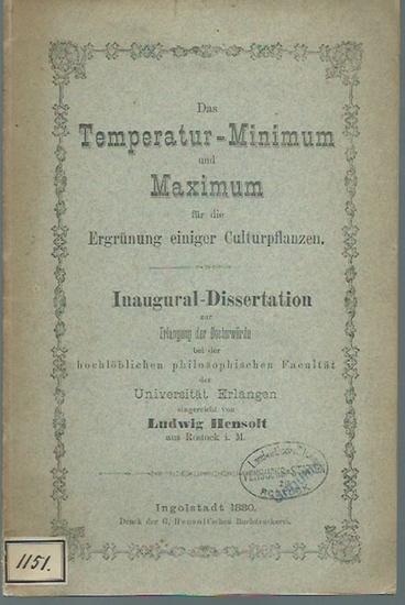 Hensolt, Ludwig: Das Temperatur-Minimum und Maximum für die Ergrünung einiger Culturpflanzen. Dissertation an der Universität Erlangen. 0