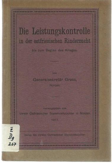 Gross: Die Leistungskontrolle in der ostfriesischen Rinderzucht bis zum Beginn des Krieges. Herausgegeben vom Verein Ostfriesischer Stammviehzüchter in Norden, 1917. 0