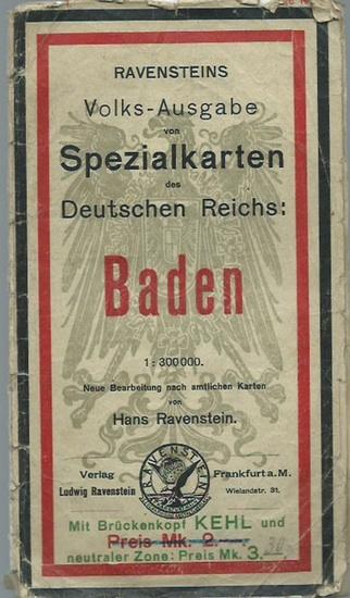 Ravenstein, Hans: Ravensteins Volks-Ausgabe von Spezialkarten des Deutschen Reichs: Baden. Für Reise, Bureau und Verkehr. Neue Bearbeitung nach amtlichen Karten, Maßstab: 1:300 000. 0