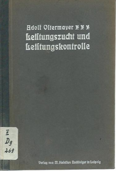 Ostermayer, Adolf: Leistungszucht und Leistungskontrolle unter besonderer Berücksichtigung des Milchviehs. 0