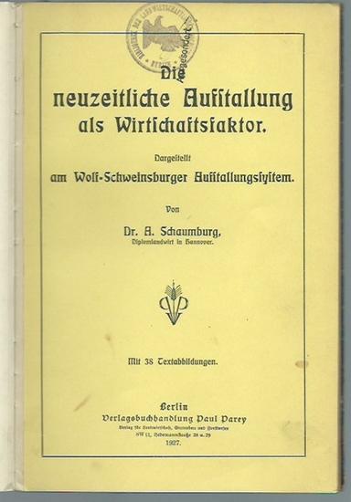 Schaumburg, A.: Die neuzeitliche Aufstallung als Wirtschaftsfaktor. Dargestellt am Wolf-Schweinsburger Aufstallungssystem. 0