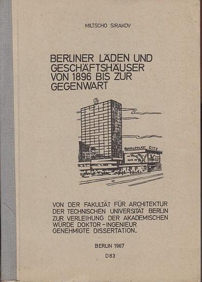 Sirakov, Miltscho: Berliner Läden und Geschäftshäuser von 1896 bis zur Gegenwart. 0