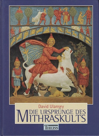 Ulansey, David Die Ursprünge desMithraskults. Kosmologie und Erlösung in der Antike. Aus d. Engl. Von Gabriele Schulte-Holtey. 0