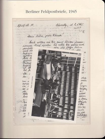 BerlinArchiv herausgegeben von Hans-Werner Klünner und Helmut Börsch-Supan. - Berliner Feldpostbriefe 1945. ( = Lieferung BE 01294 aus Berlin-Archiv hrsg. V. Hans-Werner Klünner und Helmut Börsch-Supan).