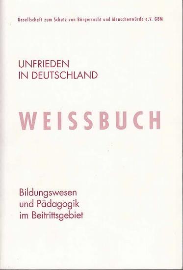 Buddin, Gerd ; Dahlke, Hans ; Kossakowski, Adolf (Hrsg.): Unfrieden in Deutschland : Weissbuch 3: Bildungswesen und Pädagogik im Beitrittsgebiet. 0
