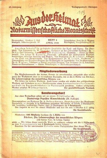 Aus der Heimat - Dir. J. Baß (Hrsg.), D. Georg Wagner (Schriftltg.): Aus der Heimat. Naturwissenschaftliche Monatsschrift. 43. Jahrg., Heft 4, April 1930. 0
