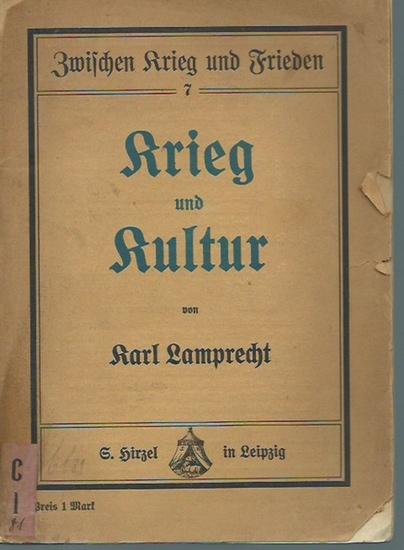 Lamprecht, Karl: Krieg und Frieden. Mit Vorwort. (= Zwischen Krieg und Frieden, 7). 0