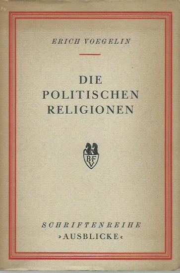 Voegelin, Erich: Die politischen Religionen. Schriftenreihe 'Ausblicke'. 0
