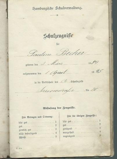 Hamburg. - Pauline Becker. - Hamburgische Schulverwaltung. Schulzeugnisse für Pauline Becker von April 1895 bis März 1903. 0