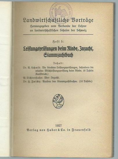 Schmid, A. / P. Lichtenhahn / H. Zwicky: Leistungsprüfungen beim Rinde, Inzucht, Stammzuchtbuch. (= Landwirtschaftliche Vorträge, herausgegeben vom Verbande der Lehrer an landwirtschaftlichen Schulen der Schweiz, Heft 5). 0