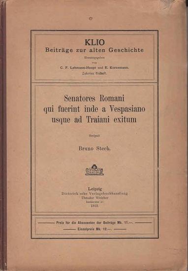 Stech, Bruno: Senatores Romani qui fuerint inde a Vespasiano usque ad Traiani exitum. (=KLIO, Beiträge zur alten Geschichte. Hrsg. C.F. Lehmann-Haupt und E. Kornemann ; 10. Beiheft) 0