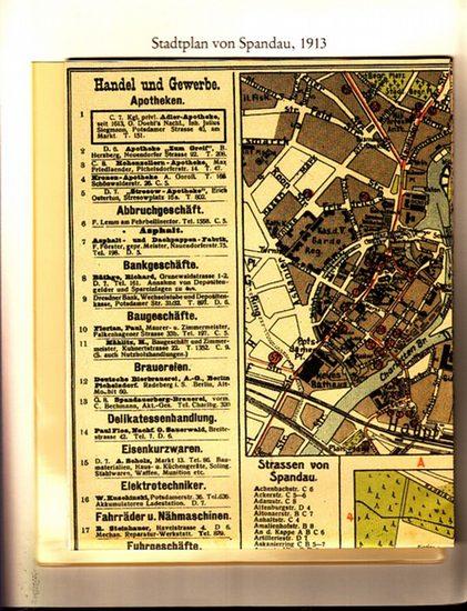Berlin-Archiv, herausgegeben von Hans-Werner Klünner und Helmut Börsch-Supan: BerlinArchiv. Stadtplan von Spandau 1913. (hrsgg.v. Hans-Werner Klünner und Helmut Börsch-Supan).
