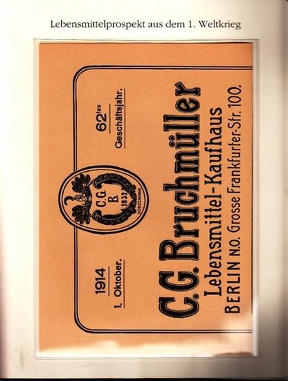 Berlin-Archiv. - BerlinArchiv (Hrsg.v. Hans-Werner Klünner und Helmut Börsch-Supan): Lieferung BE 01115 - Versandprospekt des Lebensmittel-Kaufhauses C.G. Bruchmüller in Berlin vom 1. Oktober 1914. Lebensmittelprospekt. Faksimile. 0