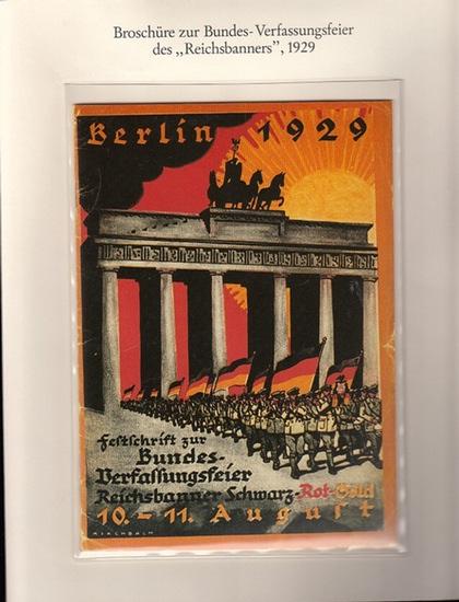 Berlin Archiv. - BerlinArchiv (Hrsg.v. Hans-Werner Klünner und Helmut Börsch-Supan): Lieferung BE 01093 - Festschrift zur Bundes-Verfassungsfeier Reichsbanner Schwarz-Rot-Gold, 10. bis 11. August 1929. Faksimile. 0