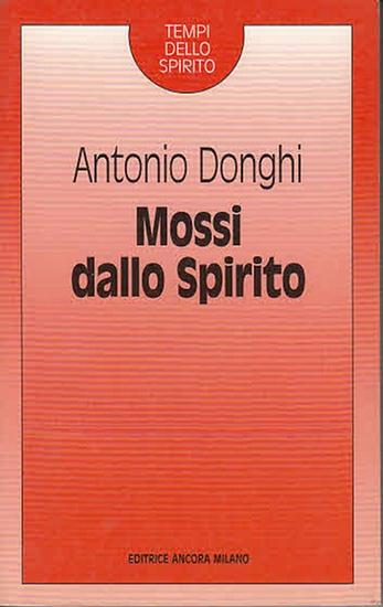 Donghi, Antonio: Mossi dallo Spirito. (Collana Tempi dello Spirito). 0