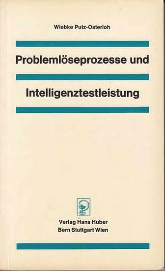 Putz-Osterloh,Wiebke: Problemlöseprozesse und Intelligenztestleistung. 0