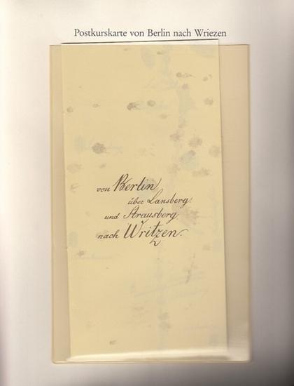 BerlinArchiv herausgegeben von Hans-Werner Klünner und Helmut Börsch-Supan. Karte des Postkurses von Berlin nach Wriezen, um 1805. ( = Lieferung BE 01023 aus Berlin-Archiv hrsg.v. Hans-Werner Klünner und Helmut Börsch-Supan). 0