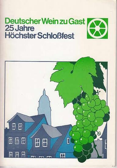 Schäfer, Rudolf (Red.): Deutscher Wein zu Gast. 25 Jahre Höchster Schloßfest 1981 vom 11.Juni bis 13.Juli. 0