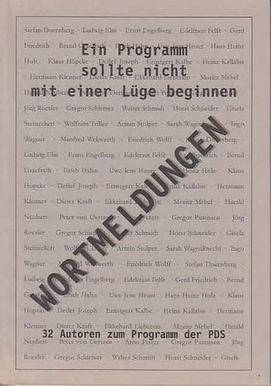 Heuer, Uwe-Jens / Kurt Pätzold / Hans-Joachim Siegel (Red.): Ein Programm sollte nicht mit einer Lüge beginnen. Wortmeldungen von 32 Autoren zum Programm der PDS. 0