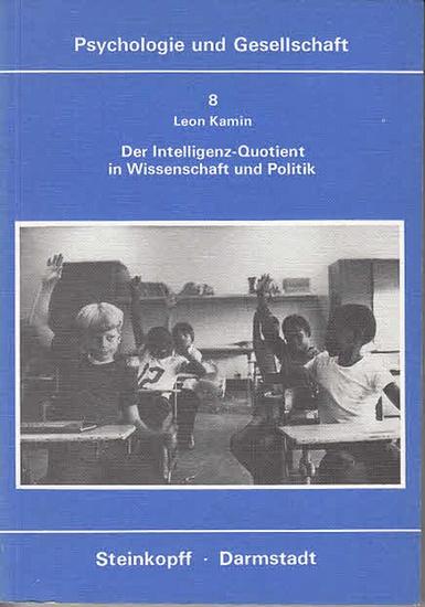 Kamin, Leon: Der Intelligenz-Quotient in Wissenschaft und Politik. Übers.von Sonja Stadler. (Psychologie und Gesellschaft Band 8, hrsg.von Michael Stadler). 0