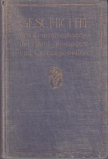Poetzsch, Hugo: Geschichte des Zentralverbandes der Hotel-, Restaurant- und Cafeangestellten. Erster Band sep. 0
