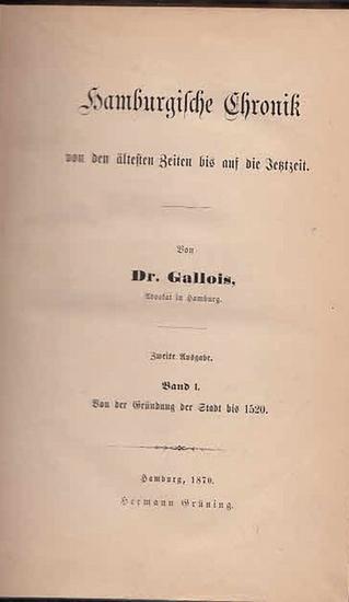 Hamburg.- Gallois, Dr. (Johann Gustav): Hamburgische Chronik von den ältesten Zeiten bis auf die Jetztzeit. Band 1: Von der Gründung der Stadt bis 1520. sep. 0