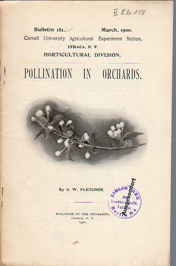 Fletcher, S. W.: Pollination in Orchards. (= Bulletin 181, March, 1900. Cornell University Agricultural Experiment Station, Ithaca, N. Y. Horticultural Division). 0