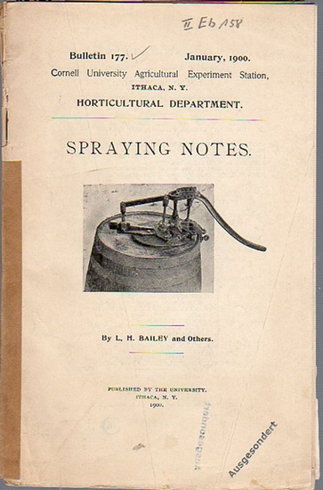 Bailey, L. H. and Others: Spraying Notes. (= Bulletin 177, January, 1900. Cornell University Agricultural Experiment Station, Ithaca, N. Y. Horticultural Department.). 0