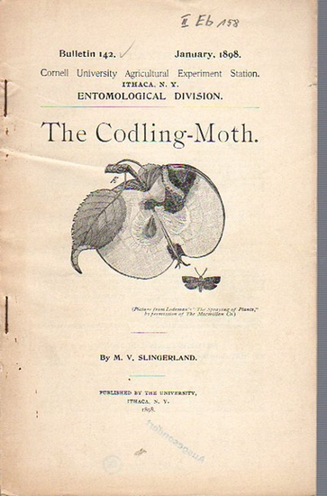 Slingerland, M. V.: The Codling-Moth. (= Bulletin 142, January, 1898. Cornell University Agricultural Experiment Station. Ithaca, N. Y. Entomological Division).