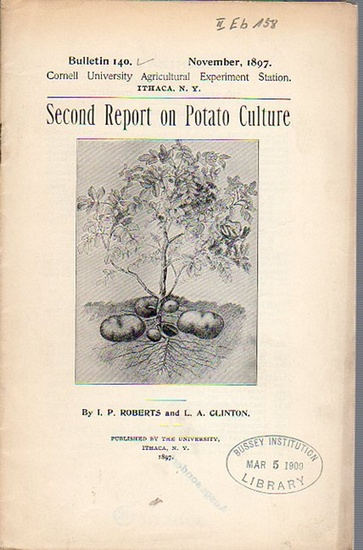 Roberts, I. P. and Clinton, L. A.: Second Report on Potato Culture. (= Bulletin 140, November, 1897. Cornell University Agricultural Experiment Station. Ithaca, N. Y.). 0