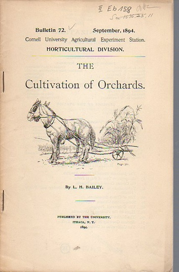 Bailey, L. H.: The Cultivation of Orchards. (= Bulletin 72, September, 1894. Cornell University Agricultural Experiment Station. Horticultural Division). 0