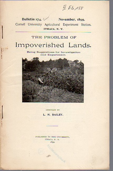 Bailey, L. H.: The Problem of Impoverished Lands. Being Suggestions for Investigation and Experiment. (= Bulletin 174, November, 1899. Cornell University Agricultural Experiment Station. Ithaca, N. Y.). 0