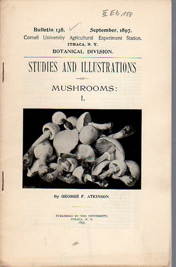 Atkinson, George F.: Studies and Illustrations of Mushrooms: I. (= Bulletin 138, September, 1897. Cornell University Agricultural Experiment Station, Botanical Division). 0