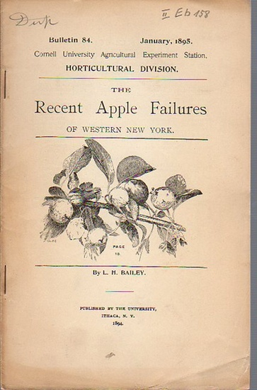 Bailey, L. H.: The Recent Apple Failures of Western New York. (= Bulletin 84, January, 1895. Cornell University Agricultural Experiment Station. Horticultural Division.). 0