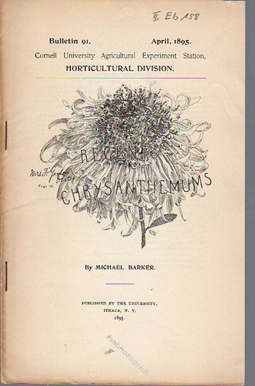 Barker, Michael: Recent Chrysanthemums. (= Bulletin 91, April, 1895. Cornell University Agricultural Experiment Station. Horticultural Division.). 0