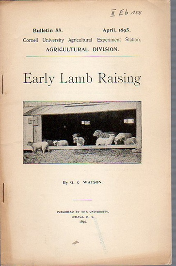 Watson, G. C.: Early Lamb Raising. (= Bulletin 88, April, 1895. Cornell University Agricultural Experiment Station, Agricultural Division). 0