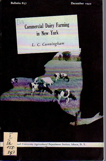 Cunningham, L. C.: Commercial Dairy Farming in New York. (= Bulletin 857, December, 1949. Cornell University Agricultural Experiment Station, Ithaca, New York). 0
