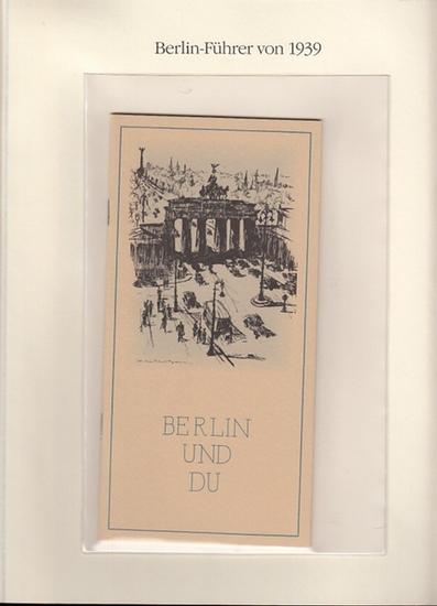 BerlinArchiv herausgegeben von Hans-Werner Klünner und Helmut Börsch-Supan.- (Hrsg.): Berlin und Du. Das Alphabet der Reichshauptstadt. Hrsg.unter Mitarbeit von Dr. Arendt, Dir.der Ratsbibliothek der Stadt Berlin 1939. ( = Lieferung BE 01169 aus Berlin...