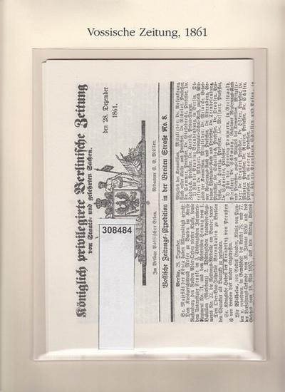 """BerlinArchiv herausgegeben von Hans-Werner Klünner und Helmut Börsch-Supan.-(Hrsg.): Königlich Privilegirte Berlinische Zeitung von Staats- und gelehrten Sachen , Nr. 303, Sonnabend den 28. Dezember 1861 und """"Erste Beilage"""". Vossische Zeitung... 0"""