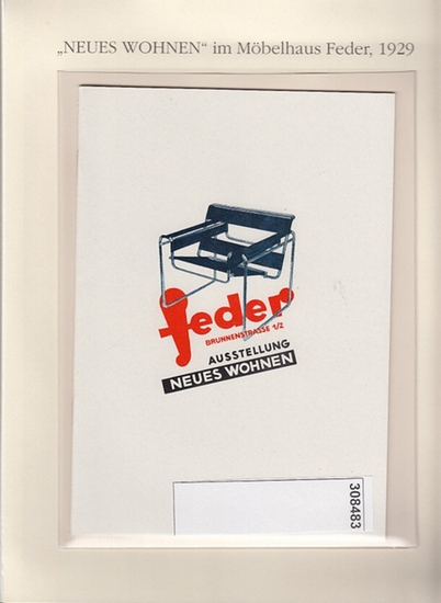 """BerlinArchiv herausgegeben von Hans-Werner Klünner und Helmut Börsch-Supan.- Fa. B. Feder, Berlin 1929 (Hrsg.): Ausstellung """"Neues Wohnen"""", Werbeschrift vdes Möbelhauses Feder, Berlin1929. ( = Lieferung BE 01148) aus Berlin-Archiv hrsg.v. Han... 0"""