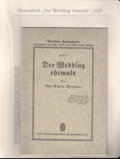 BerlinArchiv herausgegeben von Hans-Werner Klünner und Helmut Börsch-Supan.- (Hrsg.) / Schulz, Otto: Der Wedding ehemals. Berliner Heimathefte hrsg.von Oskar Hübner und Lisbeth Hübner-Rieger, Heft 1., 1928.- ( = Lieferung BE 01340 aus Berlin-Archiv hrs... 0