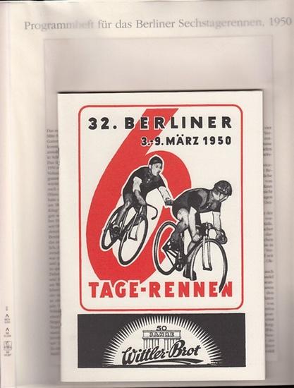 BerlinArchiv herausgegeben von Hans-Werner Klünner und Helmut Börsch - Supan.- (Hrsg.): Programmheft für das Berliner Sechstagerennen 1950. ( = Lieferung BE 01287) aus Berlin-Archiv hrsg.v. Hans-Werner Klünner und Helmut Börsch-Supan).