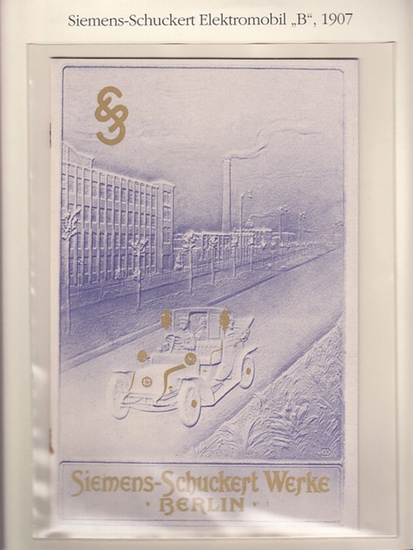 """BerlinArchiv herausgegeben von Hans-Werner Klünner und Helmut Börsch-Supan.- Siemens-Schuckertwerke, Berlin (Hrsg.): Prospekt des """"Elektr. Stadtwagens Type B"""" der Siemens-Schuckert-Werke, 1907. ( = Lieferung BE 01195) aus Berlin-Archiv hrsg.v... 0"""