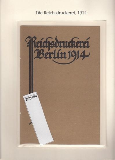 BerlinArchiv herausgegeben von Hans-Werner Klünner und Helmut Börsch-Supan.- Reichsdruckerei (Hrsg.): Reichsdruckerei Berlin 1914. Informationsheft. ( = Lieferung BE 01112) aus Berlin-Archiv hrsg.v. Hans-Werner Klünner und Helmut Börsch-Supan). 0