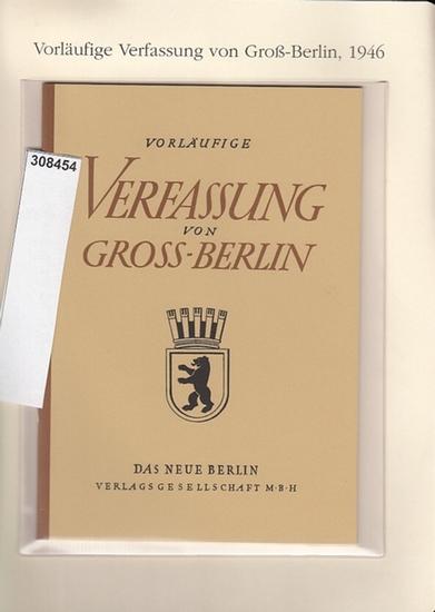 BerlinArchiv herausgegeben von Hans-Werner Klünner und Helmut Börsch-Supan.- (Hrsg.) : Vorläufige Verfassung von Gross-Berlin. ( = Lieferung BE 01155) aus Berlin-Archiv hrsg.v. Hans-Werner Klünner und Helmut Börsch-Supan).