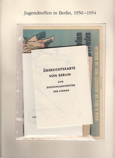 BerlinArchiv herausgegeben von Hans-Werner Klünner und Helmut Börsch-Supan.- FDJ, Berlin 1951 (Hrsg.): Jugendtreffen in Berlin 1951-1954.( = Lieferung BE 01305) aus Berlin-Archiv hrsg.v. Hans-Werner Klünner und Helmut Börsch-Supan).