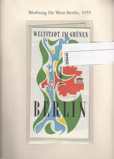 BerlinArchiv herausgegeben von Hans-Werner Klünner und Helmut Börsch-Supan.- Verkehrsamt Berlin (West) 1955. - (Hrsg.): Berlin-Werbung: Berlin von Heute / Weltstadt im Grünen - Berlin. ( = Lieferung BE 01292) aus Berlin-Archiv hrsg.v. Hans-Werner Klünn...